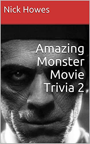 Amazing Monster Movie Trivia 2 by Nick Howes
