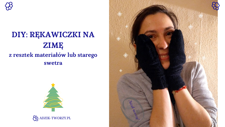 Adzik tworzy - szycie DIY rękawiczki ze ścinek