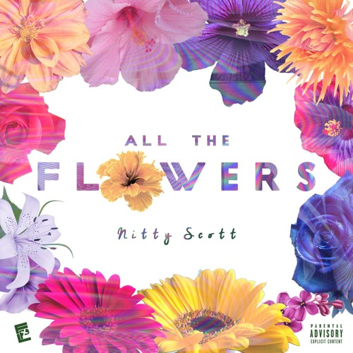 "Nitty Scott, MC - ""All The Flowers"""