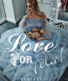 Novel Love for Fela! Karya Kerin Ayyu Full Episode