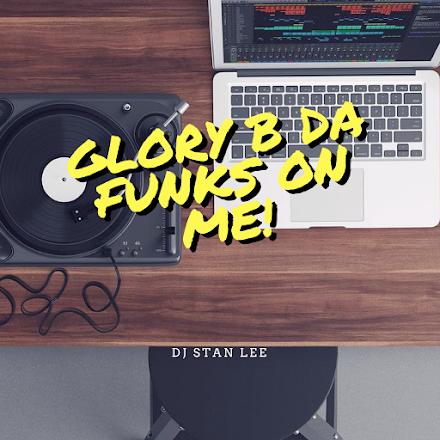 GLORY BE DA FUNKS ON ME! von DJ STAN LEE | MIXTAPE