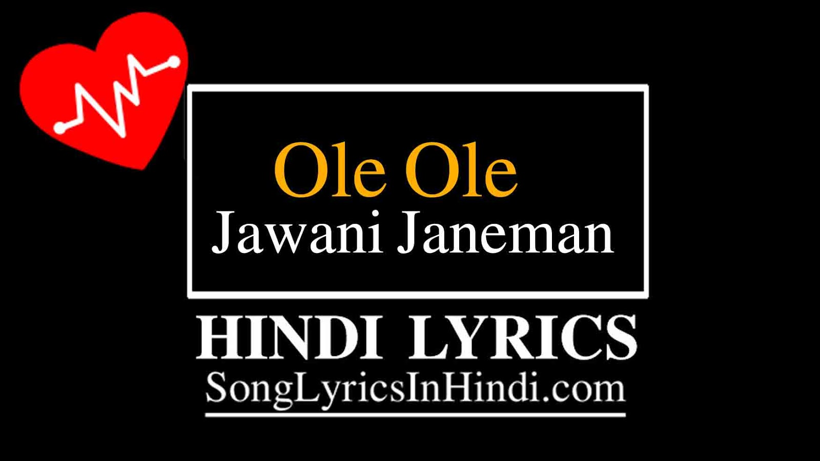 Ole Ole Jawani Janeman Lyrics