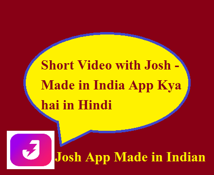 Short Video with Josh - Made in India App Kya hai in Hindi