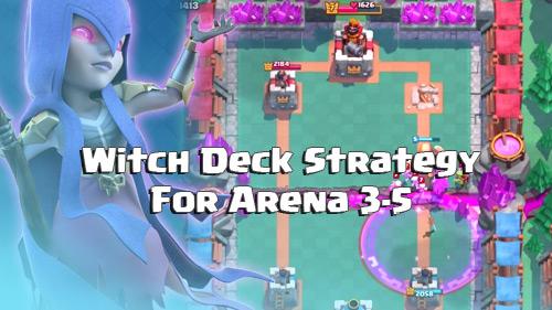 Deck Baru Witch Arena 3 4 5 Clash Royale