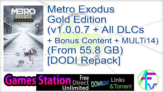 Metro Exodus – Gold Edition (v1.0.0.7 + All DLCs + Bonus Content + MULTi14) (From 55.8 GB) – [DODI Repack]