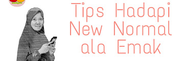 Tips Hadapi New Normal ala Emakguru