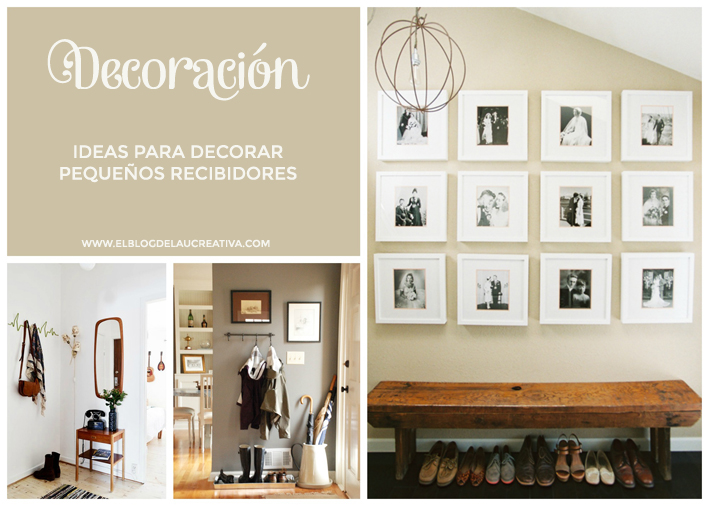 DECO: Ideas para decorar pequeños recibidores - El blog de Laucreativa