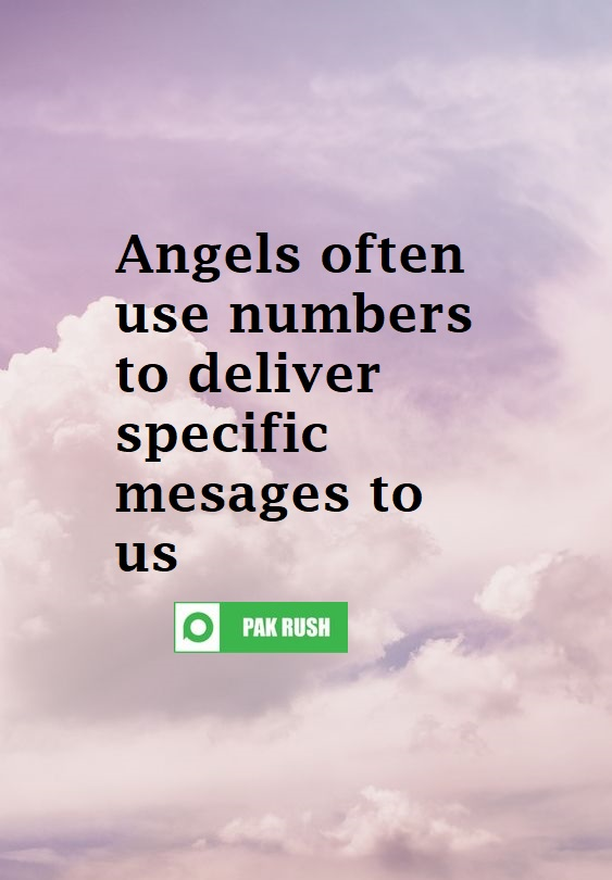 Angels may use numbers to communicate and give us specific messages