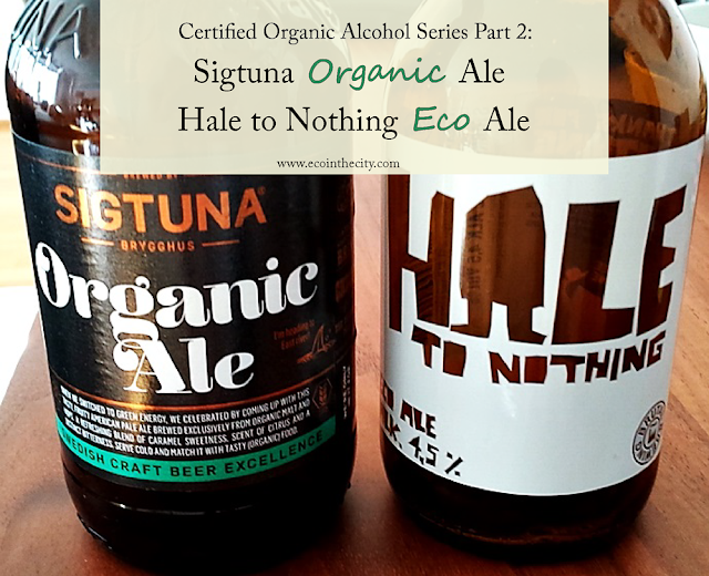 Unsponsored reviews of Sigtuna organic ale and Hale to Nothing eco ale - certified organic alcohol series part 2