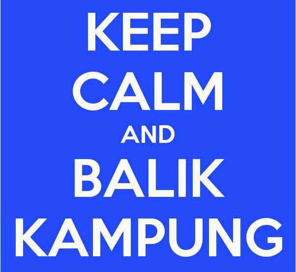 keep calm and balik kampung, balik kampung, my hari raya