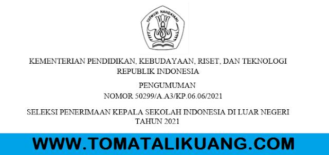 penerimaan kepala sekolah indonesia di luar negeri siln tahun 2021 kemendikbudristek ri tomatalikuang.com