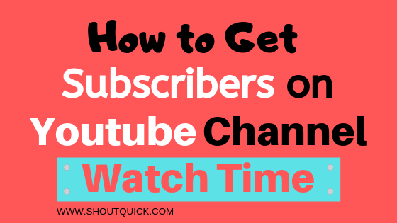 How to get Subscribers and watch time in Organic way