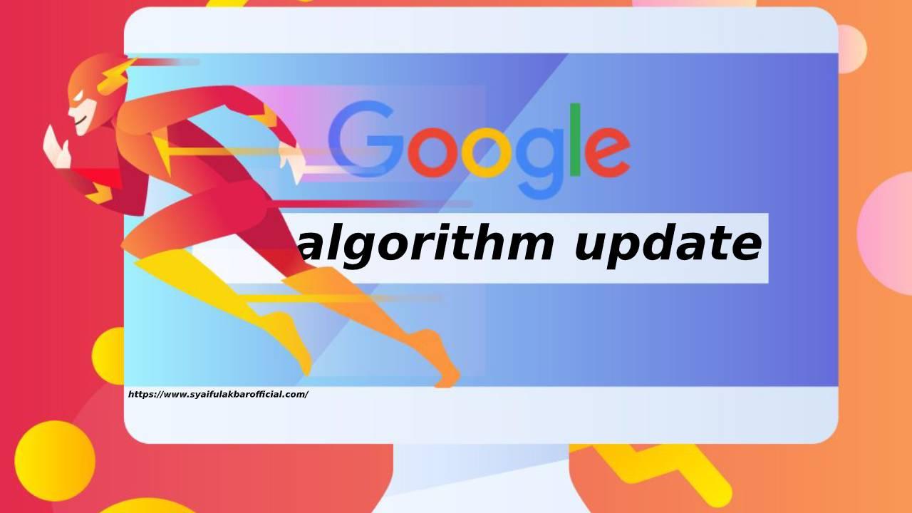 Kamu Harus Tau Ini Dia: Update Algoritma Google 2020