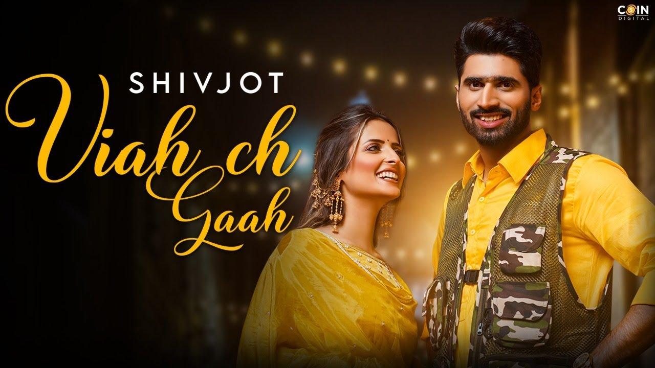 Viah Ch Gaah Lyrics Shivjot x Gurlez Akhtar Punjabi