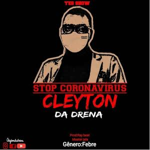 Cleyton Da Drena _ Stop Coronavirus (2020) Jongo  musik| DOWNLOAD Mp3