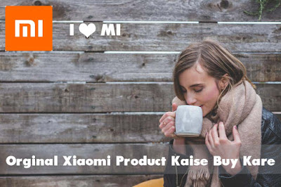 Orginal Xiaomi MI Product Kaise Buy Kare