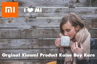 Orginal Xiaomi MI Product Kaise Buy Kare