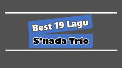 19 Lirik Lagu Snada Trio Terpopuler Sepulau Nias