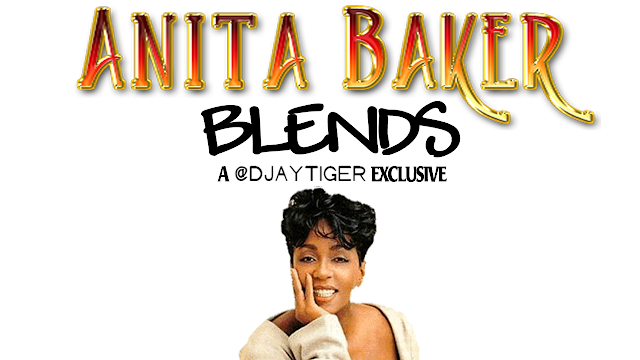 Anita Baker Blends : Rap Meets Rapture, Fathers Day 2020 6pm est