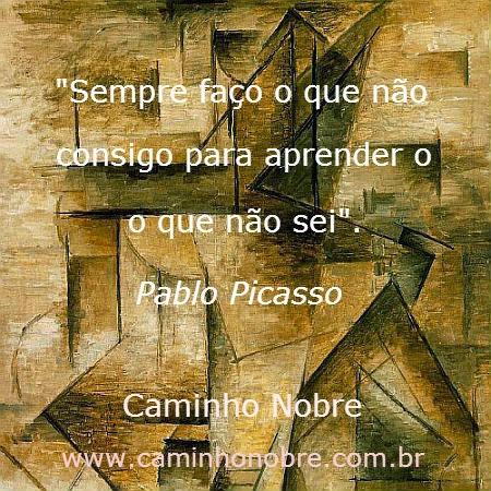 Pablo Picasso fala sobre aprender. Pensamento positivo