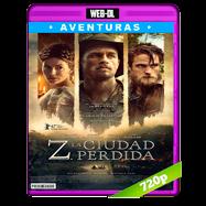 Z. La ciudad perdida (2016) WEB-DL 720p Audio Dual Latino-Ingles