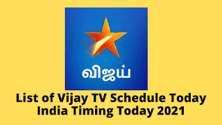 Complete List of Vijay TV Schedule List Timing Today 2021