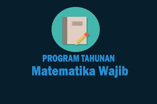 Program Tahunan Mata Pelajaran Matematika Wajib Kelas X, Program Tahunan Mata Pelajaran Matematika Wajib Kelas XI dan Program Tahunan Mata Pelajaran Matematika Wajib Kelas XII. Download Prota Matematika Wajib SMA
