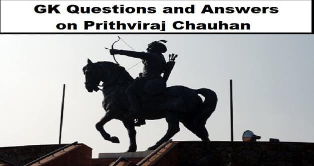GK Questions and Answers on Prithviraj Chauhan