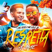Respeita a Mãe – MC Dede, MC Lele JP