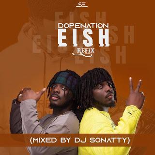 Dopenation - Eish Refix (Mixed by Dj Sonatty)