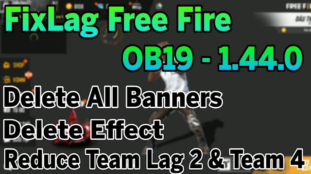 Fix Lag Free Fire OB19 - 1.44.0 Giảm Hiệu Ứng, Xóa Full Banner, Giảm Lag Team 2 Team 4 Siêu Mượt | HQT LAG FREE FIRE