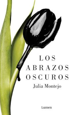 LIBRO - Los abrazos oscuros : Julia Montejo   (Lumen - 2 Junio 2016) | NOVELA  Edición papel & digital ebook kindle  Comprar en Amazon España