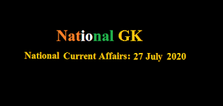Current Affairs: 27 July 2020