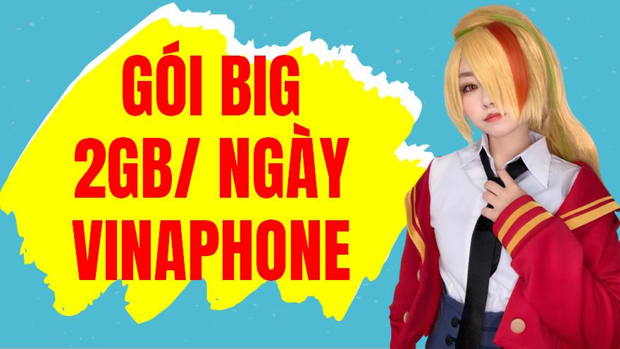 Gói big 2gb/ngày vinaphone