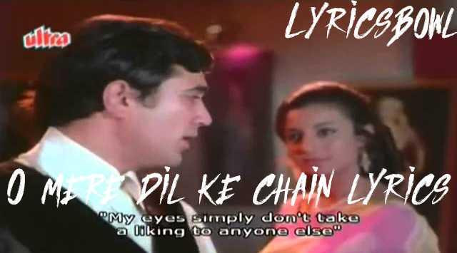 O Mere Dil Ke Chain Lyrics - Kishore Kumar   LyricsBowl