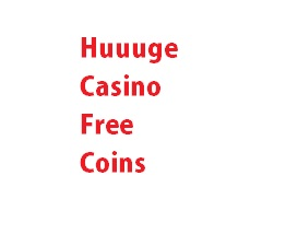 Huuuge Casino Free Coins.free coins huuuge casino.huuuge casino slots free coins.