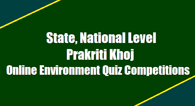 State, National Level Prakriti Khoj Online Environment Quiz Competitions 2017