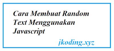 Cara Membuat Random Text Menggunakan Javascript