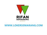 Loker Semarang April 2021 di PT Rifan Group Semarang