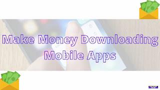 Earn Mobile App Money