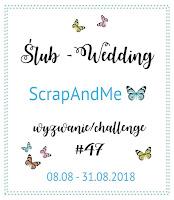 https://blogscrapandme.blogspot.com/2018/08/wyzwanie-challenge-47-slub-wedding.html