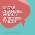 GLOBE CHAMBER WORLD BUSINESS FORUM