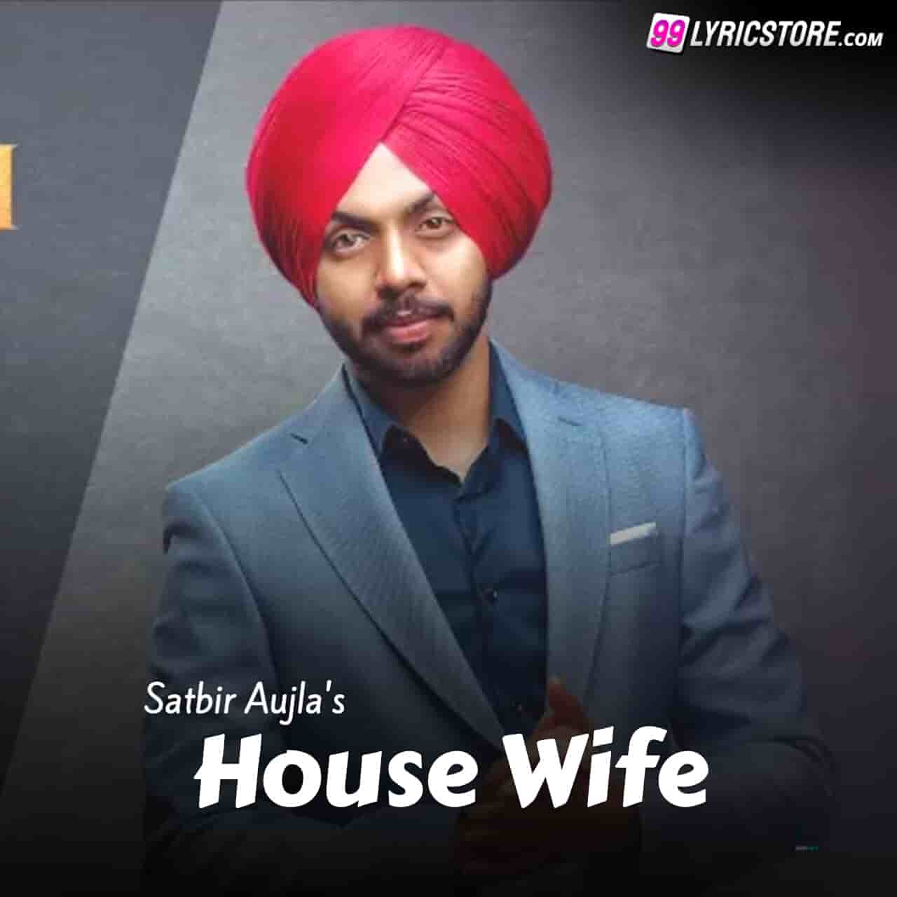 House Wife Punjabi song sung by Satbir Aujla from album sardari