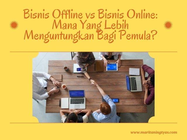 kelebihan bisnis offline vs bisnis online