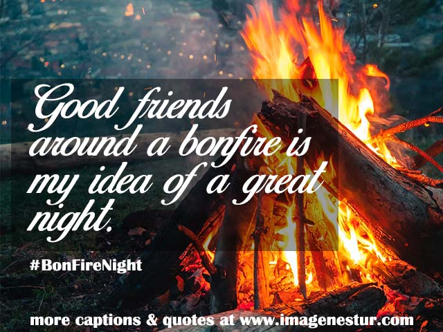 Bonfire Quotes & Bonfire Night Captions with Friends Instagram Pics
