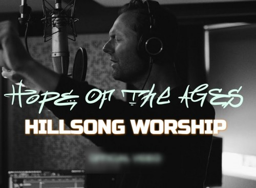 Video: Hillsong Worship – Hope Of The Ages