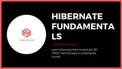 Hibernate 2020: Hibernate A to Z for Absolute Beginners