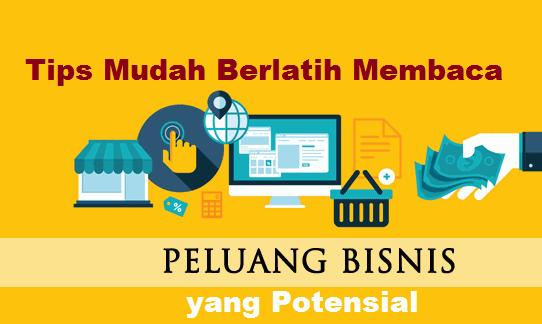 Tips Mudah Berlatih Membaca Peluang Bisnis yang Potensial