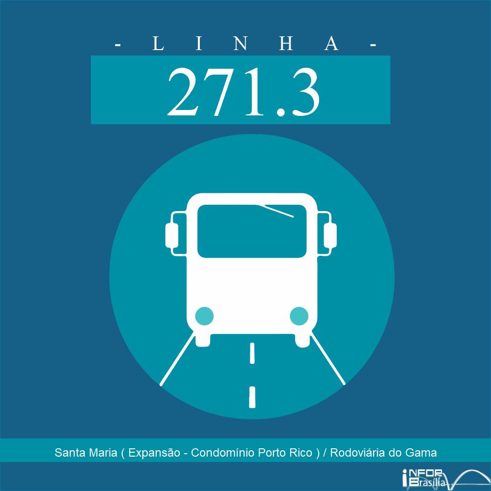 Horário de ônibus e itinerário 271.3 - Santa Maria ( Expansão - Condomínio Porto Rico ) / Rodoviária do Gama