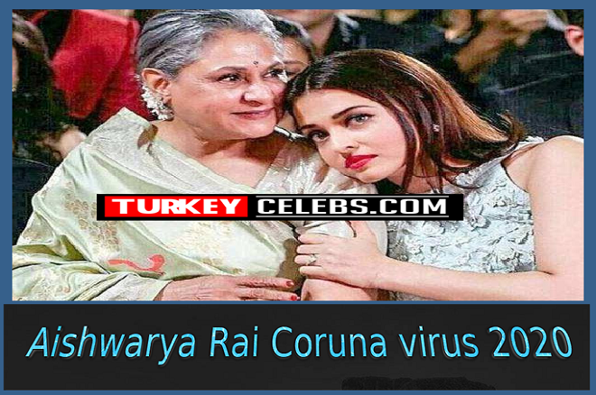 Aishwarya Rai was infected with the Corona virus 2020